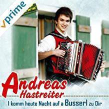 Album Cover: I komm heute Nacht auf a Busserl zu Dir, by Andreas Hastreiter - klein